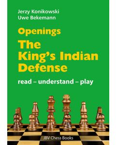 Openings - The King's Indian Defense: Read - Understand - Play