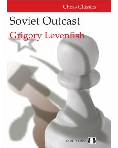 Soviet Outcast (hardcover): The Life and Games of Grigory Levenfish