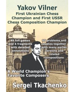 Yakov Vilner: First Ukrainian Chess Champion and First USSR Chess Composition Champion