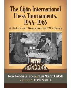 The Gijón International Chess Tournaments, 1944—1965: A History with Biographies and 213 Games