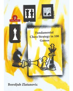 Fundamental Chess Strategy in 100 Games