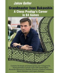 Grandmaster Ivan Bukavshin: A Chess Prodigy's Career in 64 Games