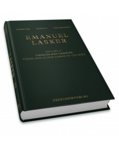 Emanuel Lasker  Volume 2: Choices and Chances: Chess and other Games of the Mind