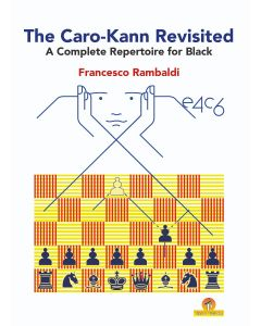 The Caro-Kann Revisited: A Dynamic Repertoire for Black
