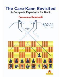 The Caro-Kann Revisited: A Dynamic Repertoire for Black