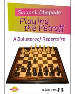 Playing the Petroff (paperback): A Bulletproof Repertoire