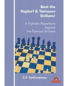 Beat the Najdorf & Taimanov Sicilians!: A Fighters Repertoire Against the Famous Sicilians