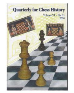 Quarterly for Chess History Vol. 21: Spring 2020
