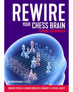 Rewire Your Chess Brain: Endgame studies and mating problems to enhance your tactical ability
