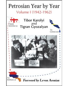 Petrosian Year by Year: Volume I (1942-1962)