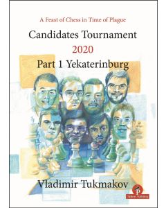 A Feast of Chess in Time of Plague: Candidates Tournament 2020 - Part 1 - Yekaterinburg