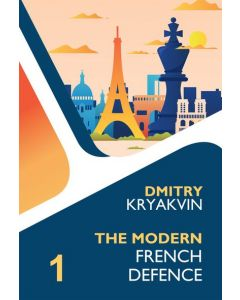 The Modern French Volume 1: Tarrasch and Various Lines
