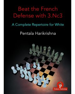 Beat the French Defense with 3. Nc3: A Complete Repertoire for White