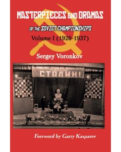 Masterpieces and Dramas of the Soviet Championships: Volume I
