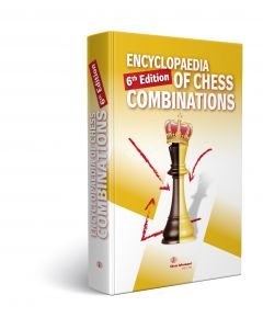 Encyclopedia of Chess Combinations, Sixth Edition: Total of 3198 combinations