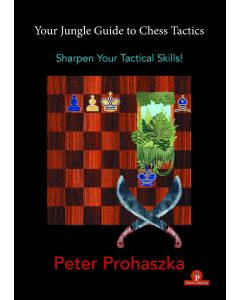 Your Jungle Guide to Chess Tactics: Sharpen your Tactical Skills!