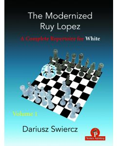 The Modernized Ruy Lopez – Volume 1: A Complete Repertoire for White