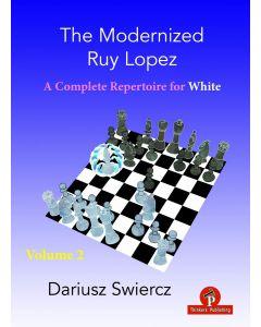 The Modernized Ruy Lopez – Volume 2: A Complete Repertoire for White