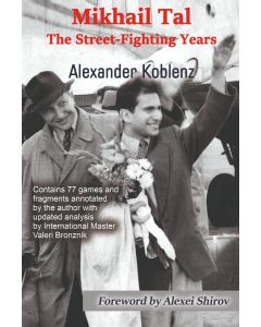Mikhail Tal, The Street-Fighting Years: The Street-Fighting Years