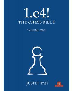 1.e4! The Chess Bible - Volume 1: A Complete Repertoire for White