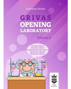 Grivas Opening Laboratory - Volume 6: Janowski Defence, Orthodox Defence, Cambridge Springs Defence, Various Slav Systems, Tartakower Defence