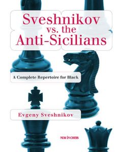 Sveshnikov vs. the Anti-Sicilians: A Complete Repertoire for Black