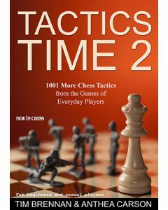 Tactics Time 2: 1001 More Chess Tactics from the Real Games of Everyday  Players