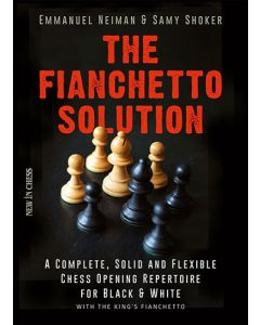 The Fianchetto Solution: A Complete, Solid and Flexible Chess Opening Repertoire