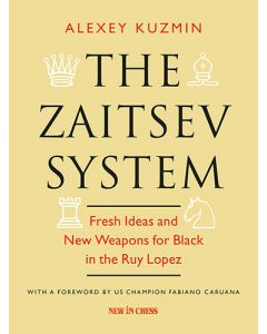 The Zaitsev System: Fresh Ideas and New Weapons for Black in the Ruy Lopez