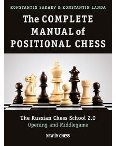 The Complete Manual of Positional Chess-Volume 1: The Russian Chess School 2.0 – Opening and Middlegame