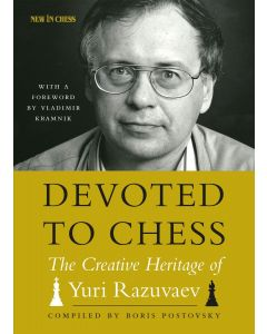 Devoted to Chess: The Creative Heritage of Yuri Razuvaev