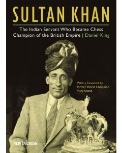 Sultan Khan (Hardcover): The Indian Servant Who Became Chess Champion of the British Empire