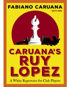 Caruana's Ruy Lopez: A White Repertoire for Club Players