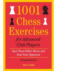 1001 Chess Exercises for Advanced Club Players