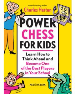 Power Chess for Kids: Learn How to Think Ahead and Become One of the Best...