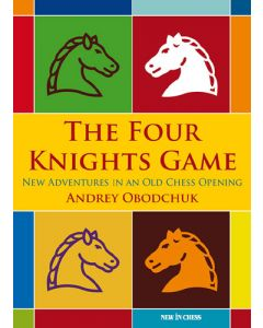 The Four Knights Game: A New Repertoire in an Old Chess Opening