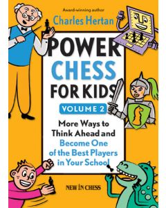 Power Chess for Kids Volume 2: Become One of the Best Players in Your School