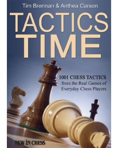 Tactics Time: 1001 Chess Tactics from the Real Games of Everyday Chess Players
