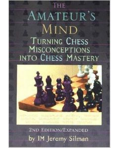 The Amateur's Mind: Turning Chess Misconceptions into Chess Mastery