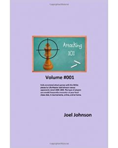 Attacking 101 Volume #001: 60 Fully Annotated Games