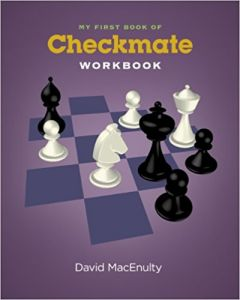 My First Book of Checkmate - Workbook: Practical Exercises