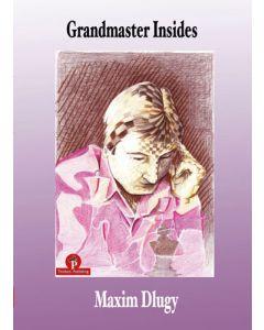 Grandmaster Insides: The Inner World of Maxim Dlugy