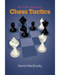 My First Book of Chess Tactics: Tactics are Tops!
