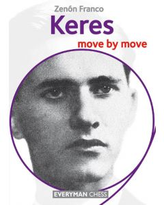 Keres: Move by Move: Learn from the Games of a Chess Legend