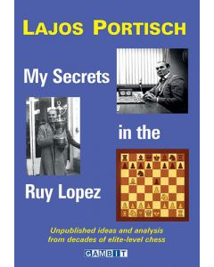 My Secrets in the Ruy Lopez: Unpublished Ideas and Analysis