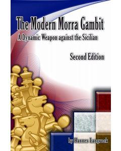 The Modern Morra Gambit, Second Edition: A Dynamic Weapon against the Sicilian