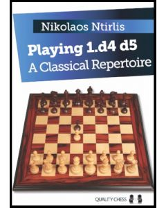 Playing 1.d4 d5: A Classical Repertoire