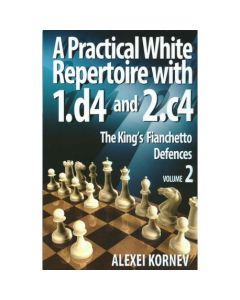 A Practical White Repertoire with 1.d4 and 2.c4, Vol. 2: The King's Fianchetto Defences