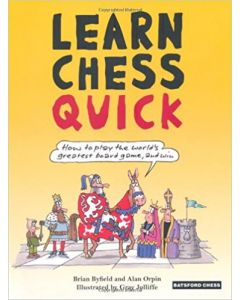 Learn Chess Quick: How to Play the World's Greatest Game, and Win