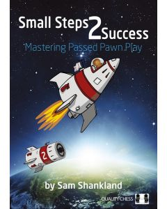 Small Steps 2 Success (Hardcover): Mastering Passed Pawn Play